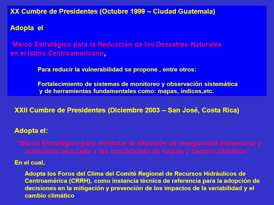 XX Cumbre de Presidentes (Octubre 1999 – Ciudad Guatemala) Adopta el