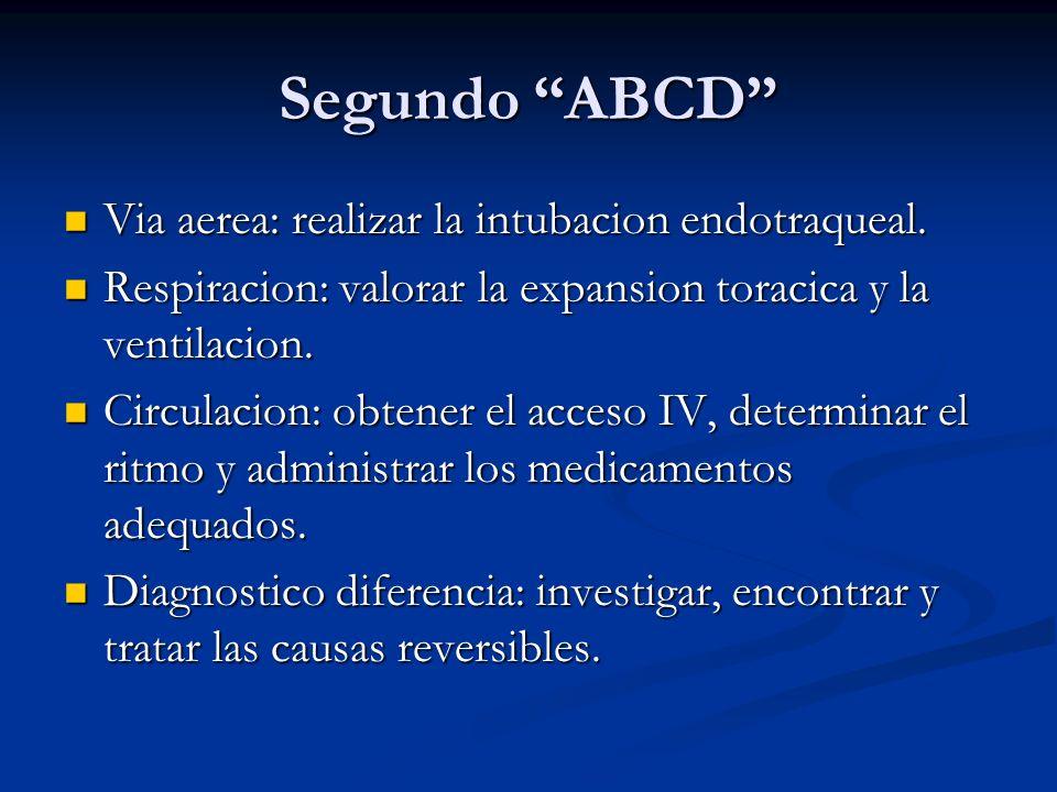 Segundo ABCD Via aerea: realizar la intubacion endotraqueal.