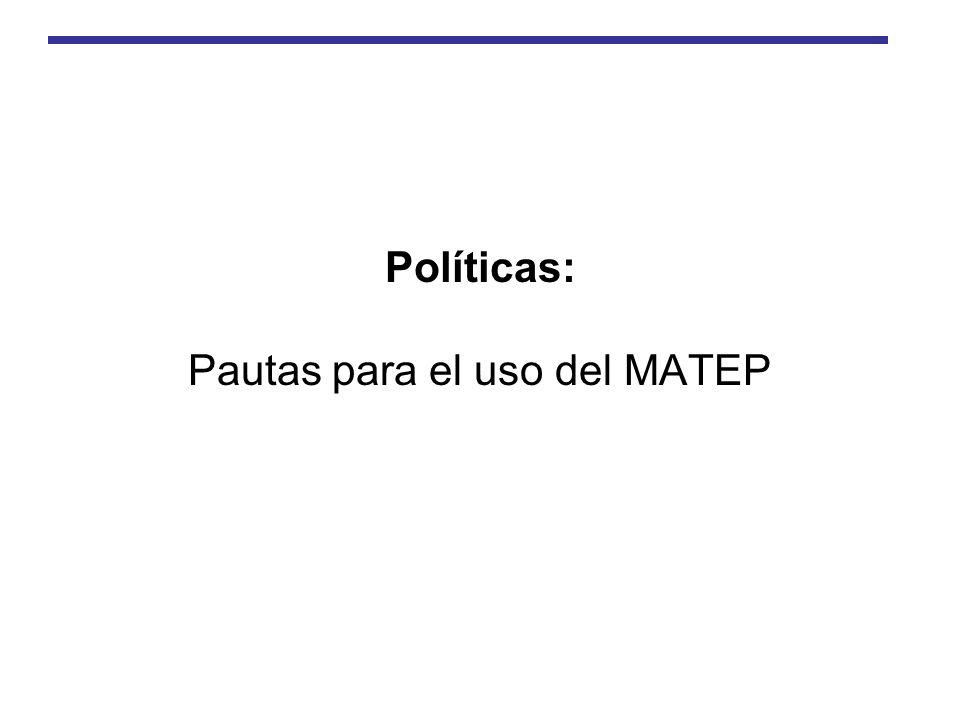 Políticas: Pautas para el uso del MATEP