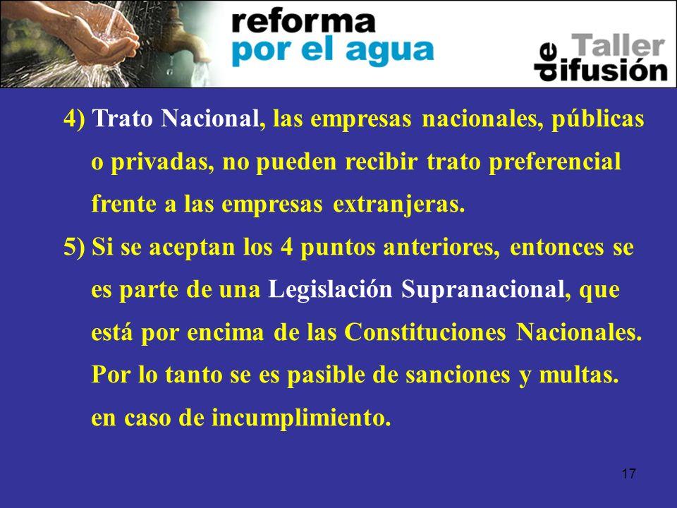 4) Trato Nacional, las empresas nacionales, públicas o privadas, no pueden recibir trato preferencial frente a las empresas extranjeras.