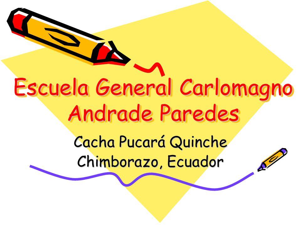 Escuela General Carlomagno Andrade Paredes
