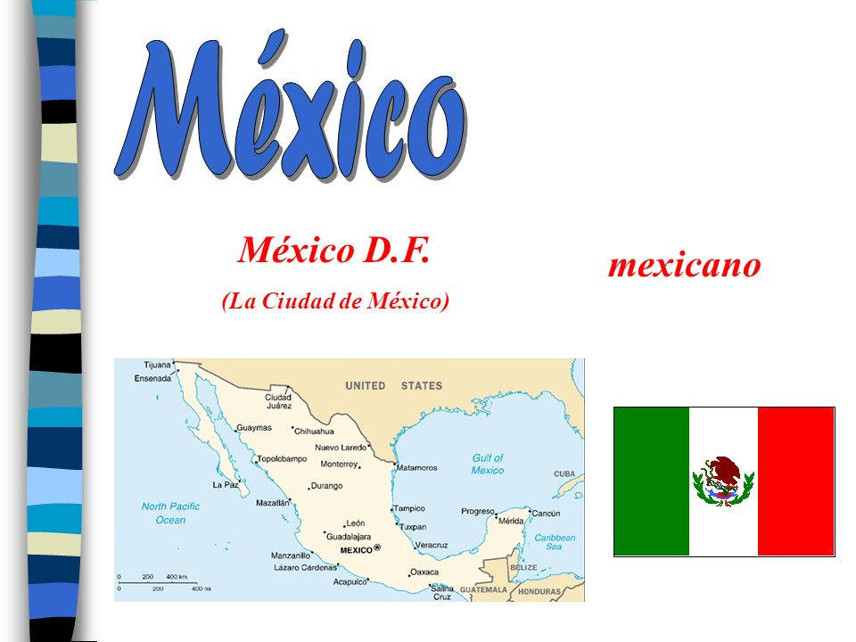 México México D.F. (La Ciudad de México) mexicano
