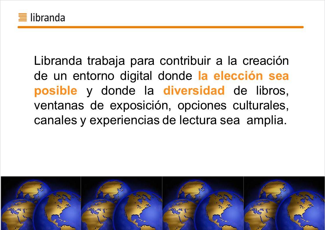 Libranda trabaja para contribuir a la creación de un entorno digital donde la elección sea posible y donde la diversidad de libros, ventanas de exposición, opciones culturales, canales y experiencias de lectura sea amplia.