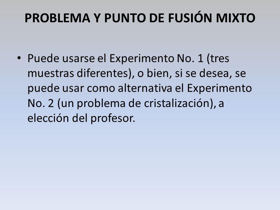 PROBLEMA Y PUNTO DE FUSIÓN MIXTO