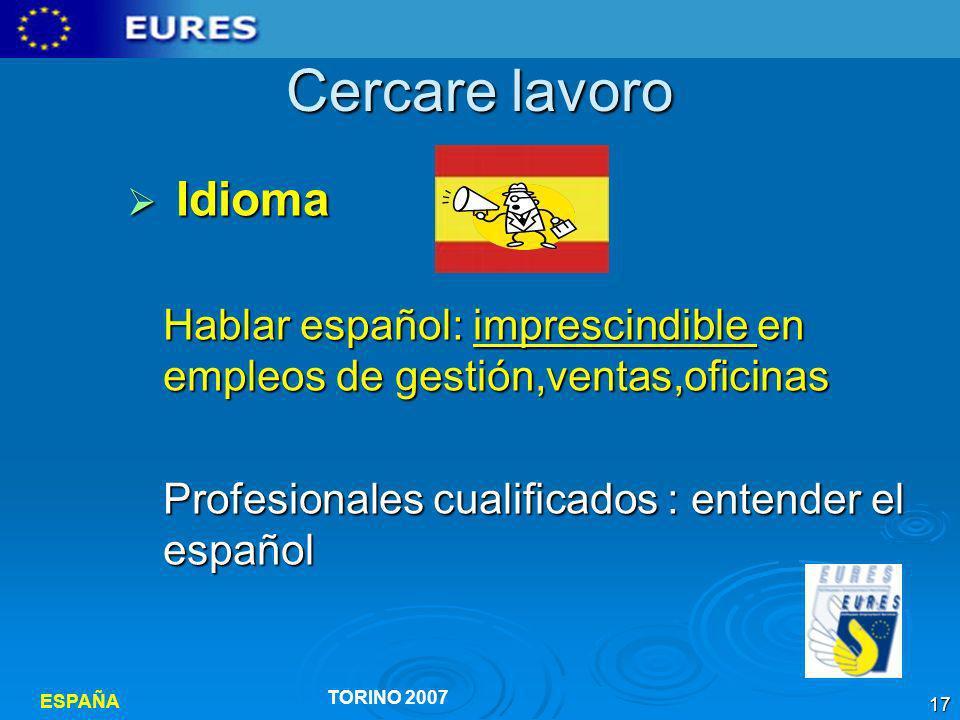 Cercare lavoro Idioma. Hablar español: imprescindible en empleos de gestión,ventas,oficinas.