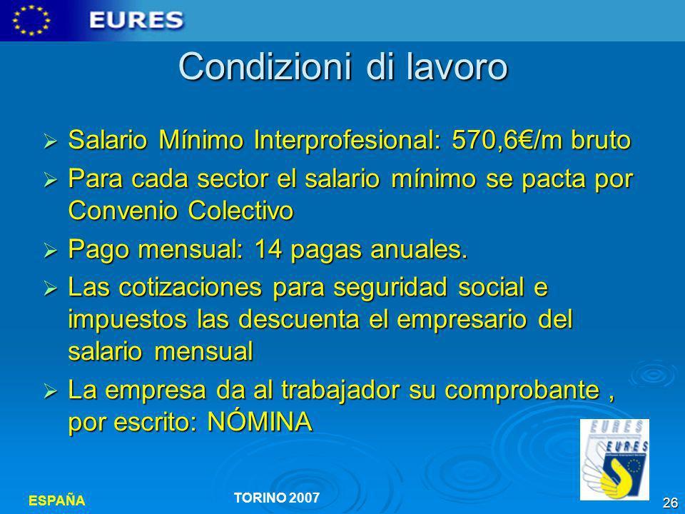 Condizioni di lavoro Salario Mínimo Interprofesional: 570,6€/m bruto