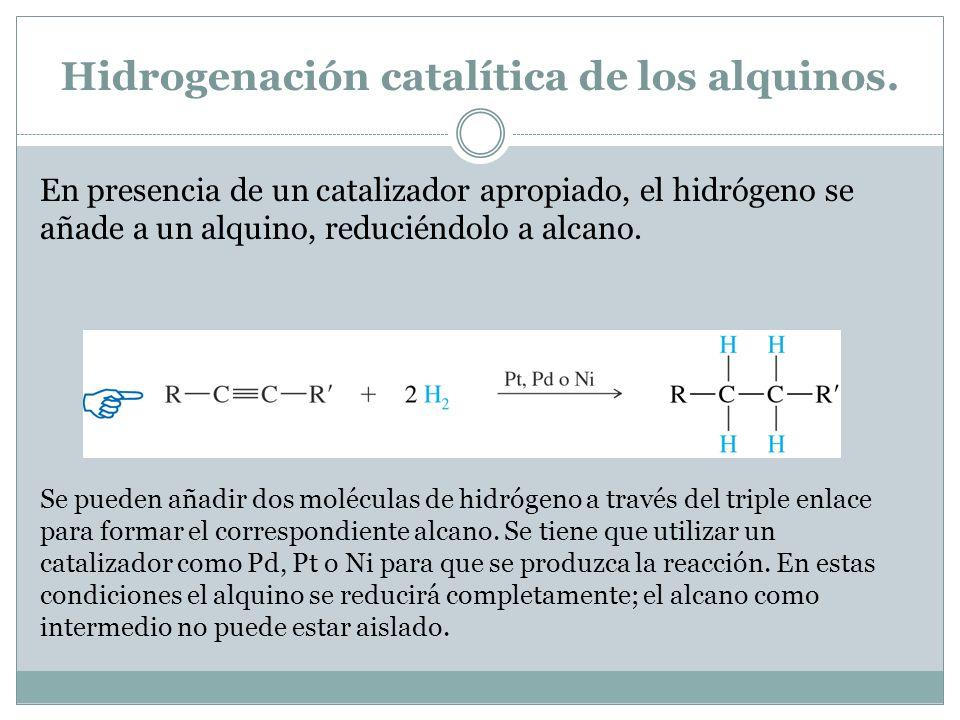 Hidrogenación catalítica de los alquinos.