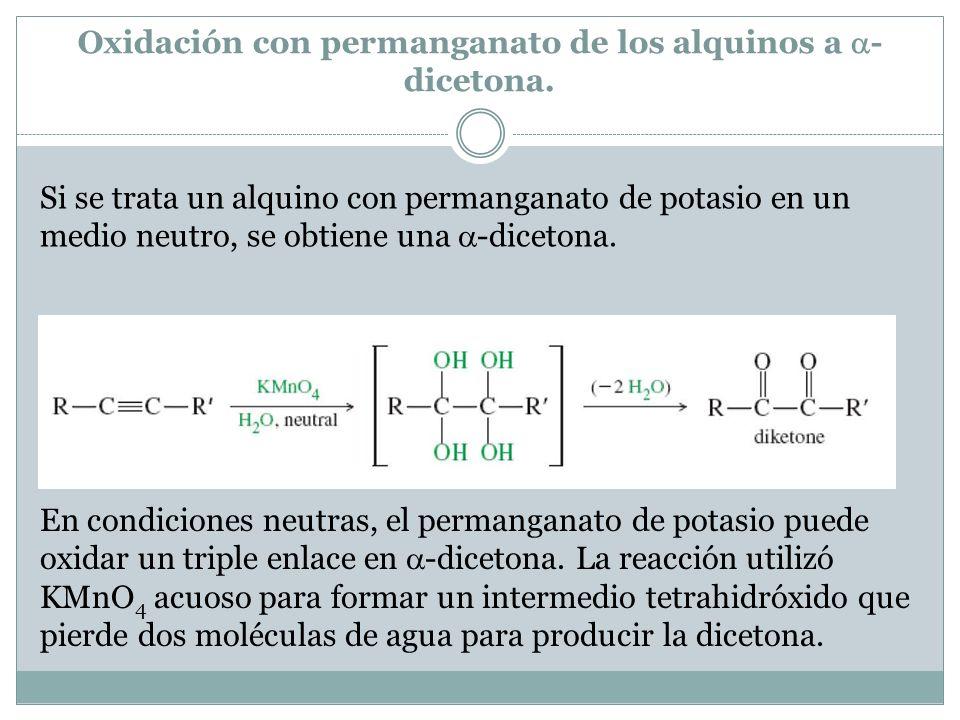 Oxidación con permanganato de los alquinos a -dicetona.