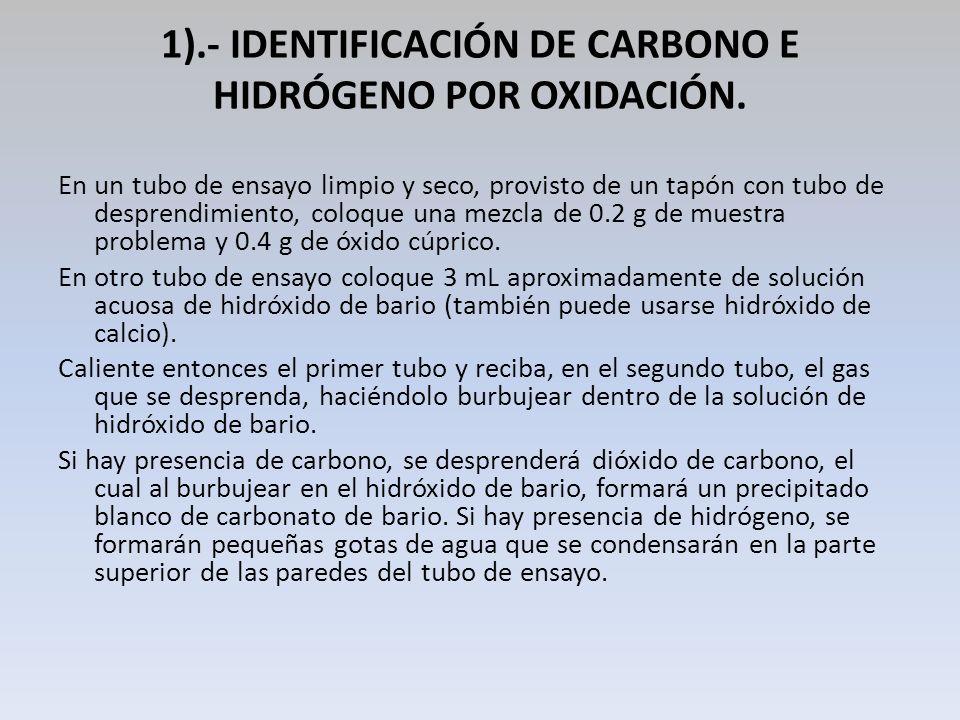 1).- IDENTIFICACIÓN DE CARBONO E HIDRÓGENO POR OXIDACIÓN.