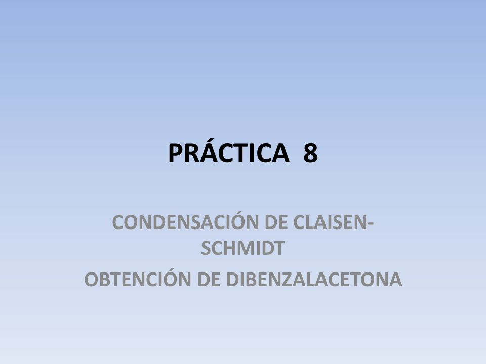 CONDENSACIÓN DE CLAISEN-SCHMIDT OBTENCIÓN DE DIBENZALACETONA