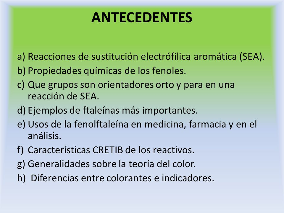 ANTECEDENTES a) Reacciones de sustitución electrófilica aromática (SEA). b) Propiedades químicas de los fenoles.