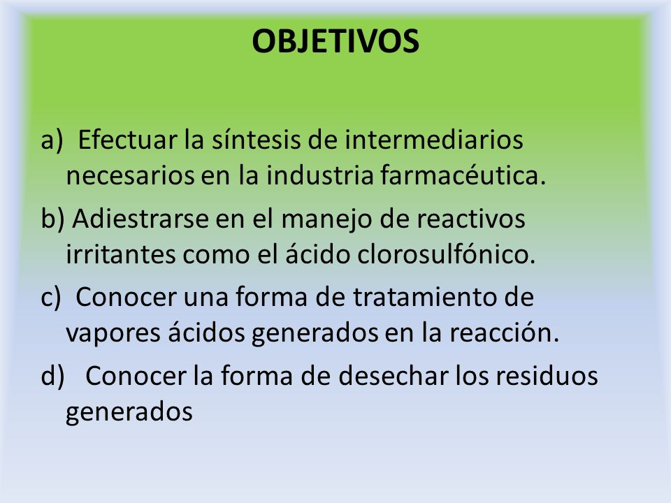 OBJETIVOSa) Efectuar la síntesis de intermediarios necesarios en la industria farmacéutica.