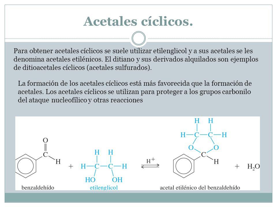 Acetales cíclicos.