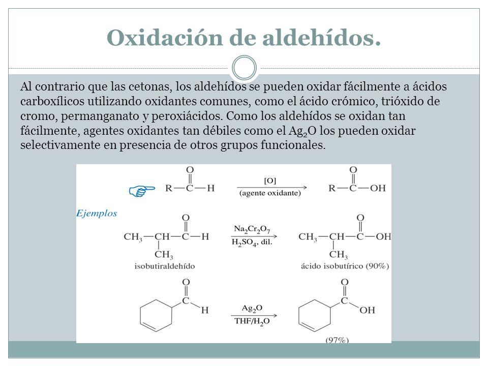 Oxidación de aldehídos.