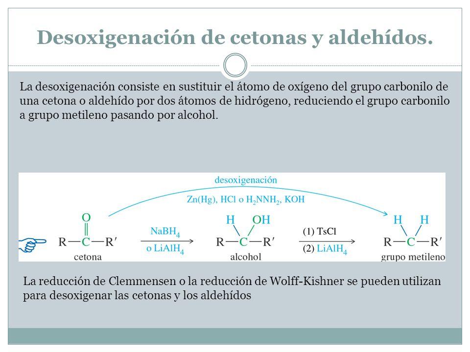 Desoxigenación de cetonas y aldehídos.