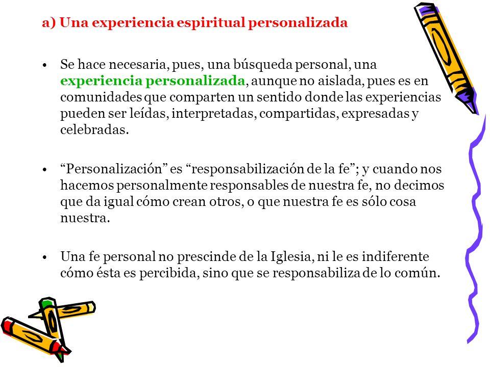 a) Una experiencia espiritual personalizada