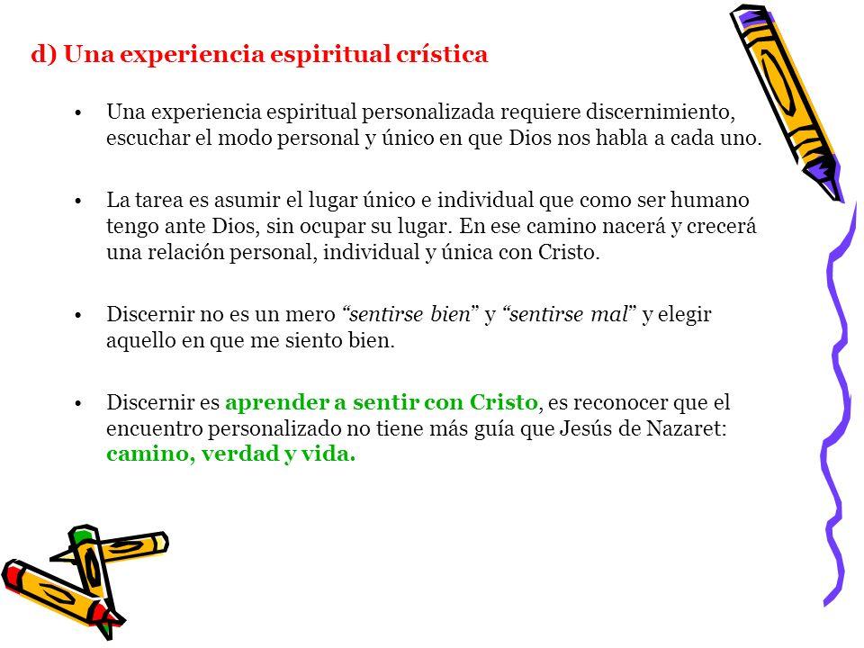 d) Una experiencia espiritual crística