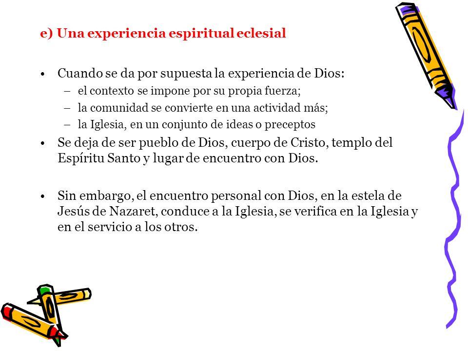 e) Una experiencia espiritual eclesial