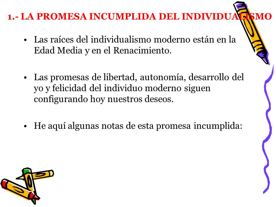 1.- LA PROMESA INCUMPLIDA DEL INDIVIDUALISMO
