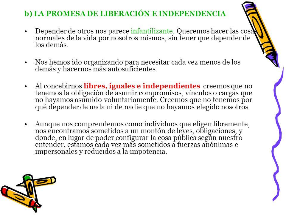 b) LA PROMESA DE LIBERACIÓN E INDEPENDENCIA