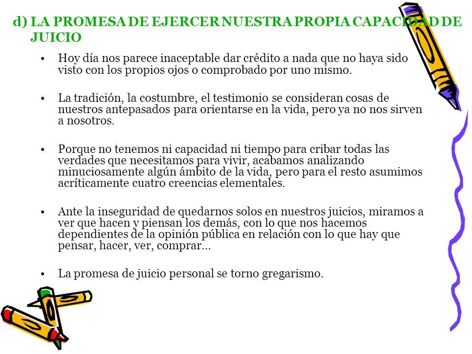 d) LA PROMESA DE EJERCER NUESTRA PROPIA CAPACIDAD DE JUICIO