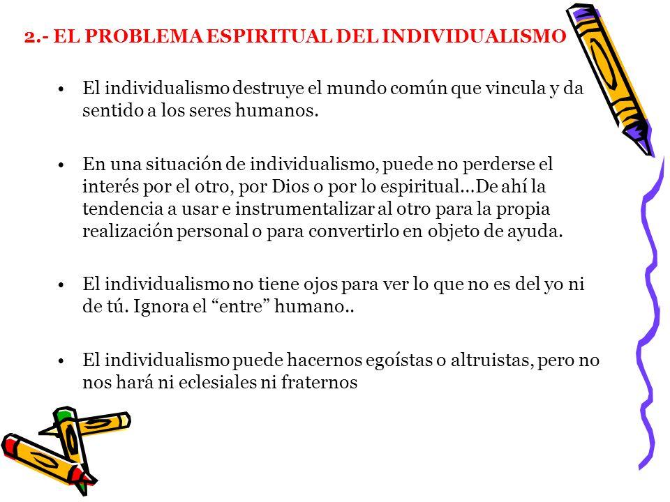 2.- EL PROBLEMA ESPIRITUAL DEL INDIVIDUALISMO