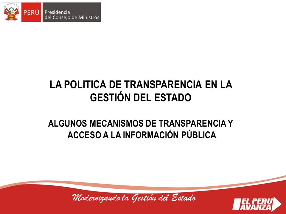 LA POLITICA DE TRANSPARENCIA EN LA GESTIÓN DEL ESTADO