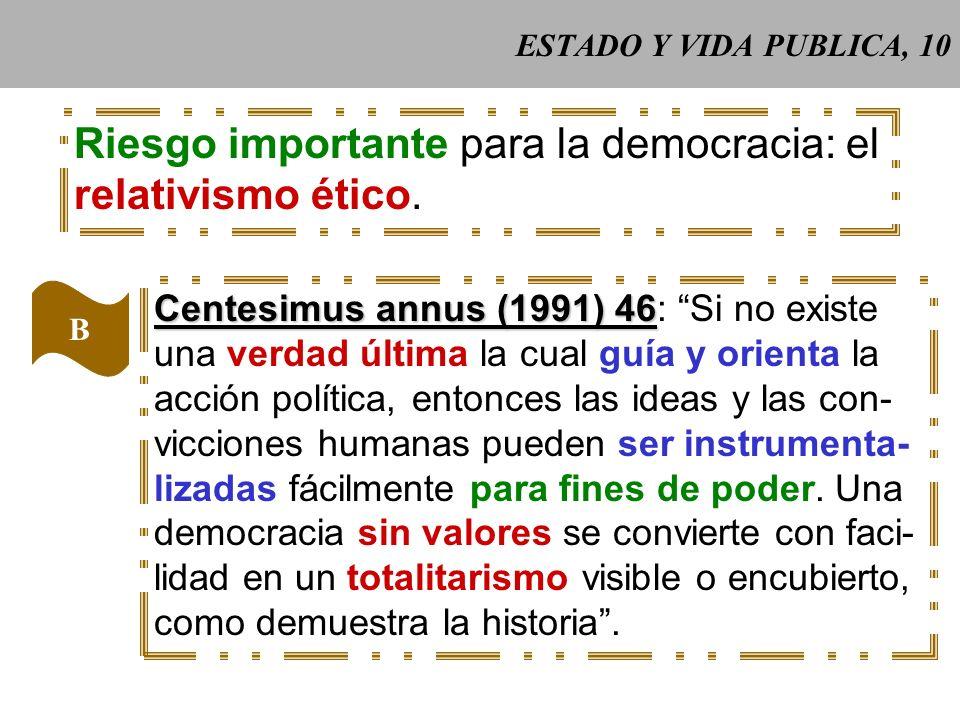 Riesgo importante para la democracia: el relativismo ético.