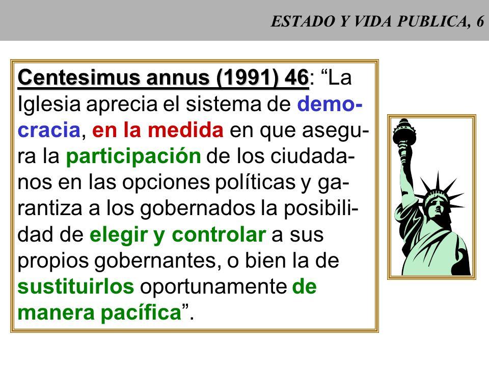 Centesimus annus (1991) 46: La Iglesia aprecia el sistema de demo-