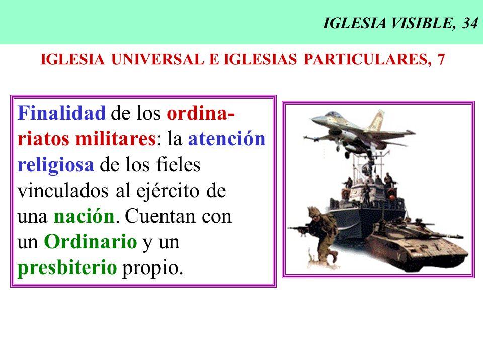 Finalidad de los ordina- riatos militares: la atención