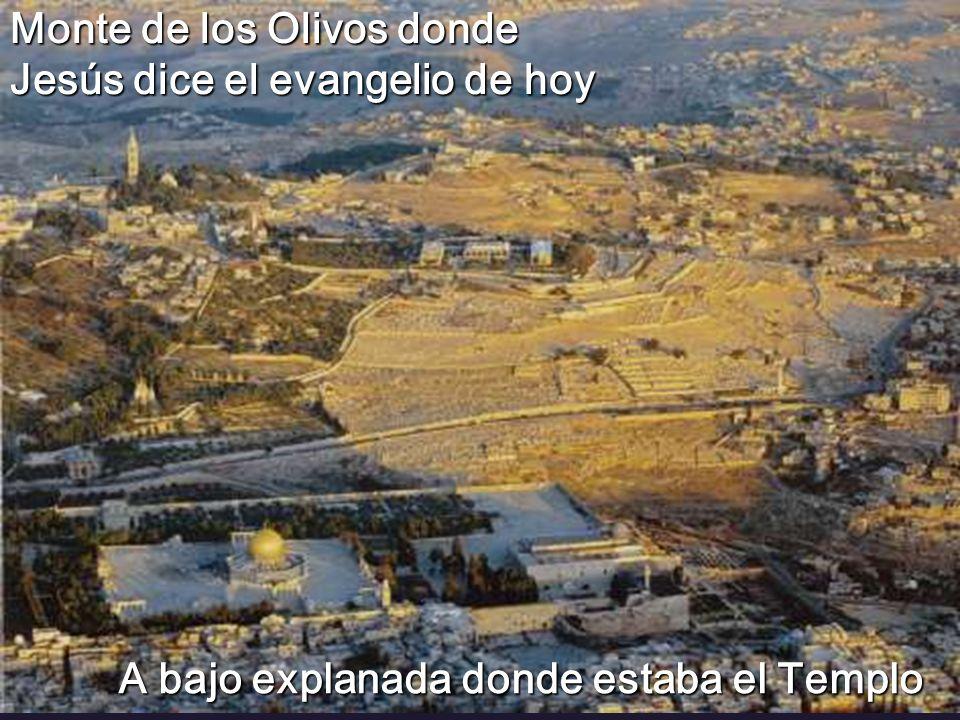 A bajo explanada donde estaba el Templo