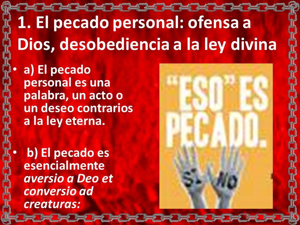 1. El pecado personal: ofensa a Dios, desobediencia a la ley divina