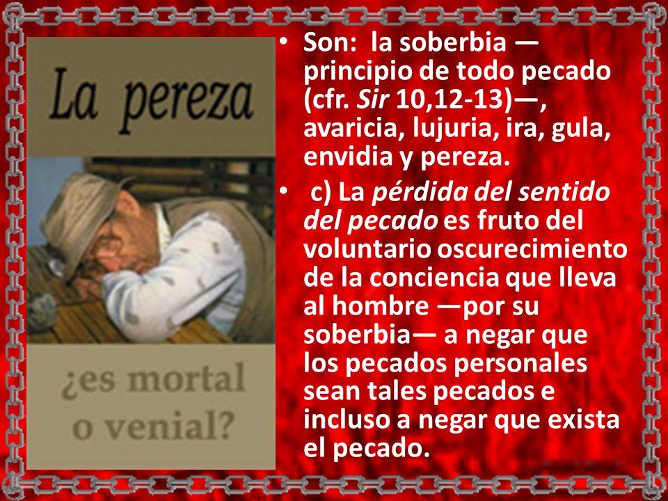 Son: la soberbia —principio de todo pecado (cfr