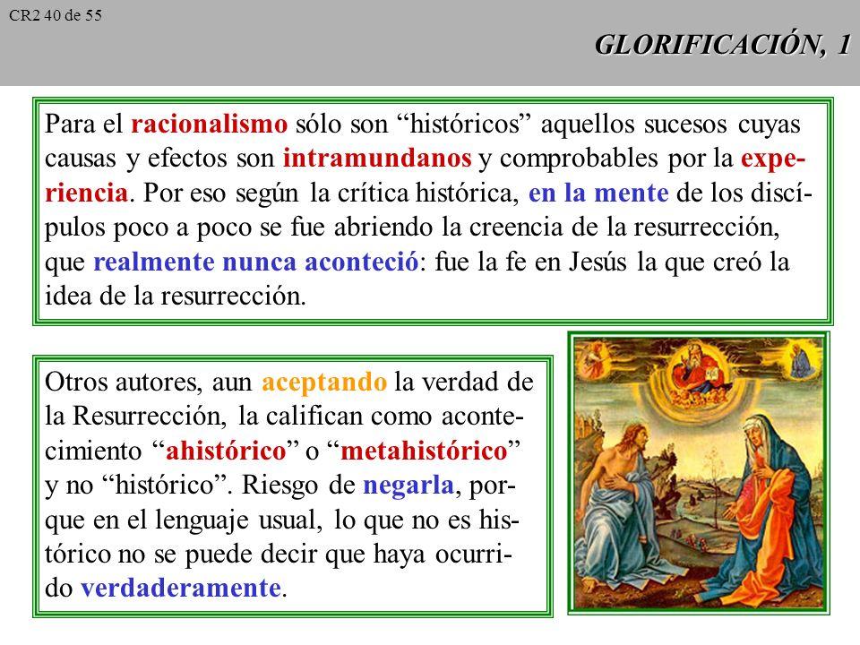 Para el racionalismo sólo son históricos aquellos sucesos cuyas