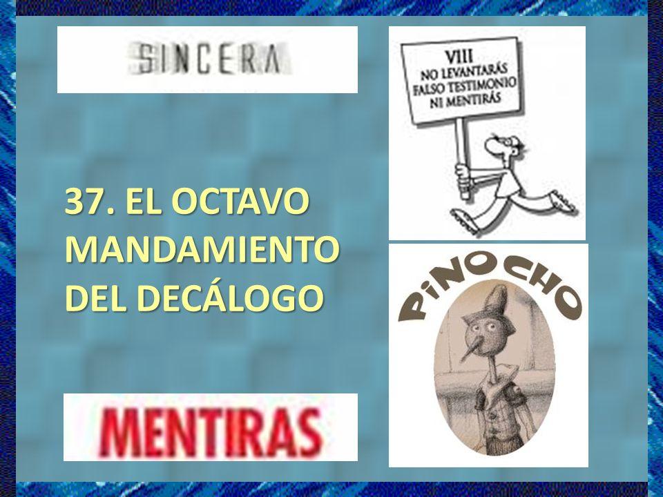 37. EL OCTAVO MANDAMIENTO DEL DECÁLOGO