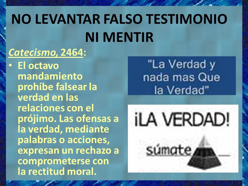 NO LEVANTAR FALSO TESTIMONIO NI MENTIR