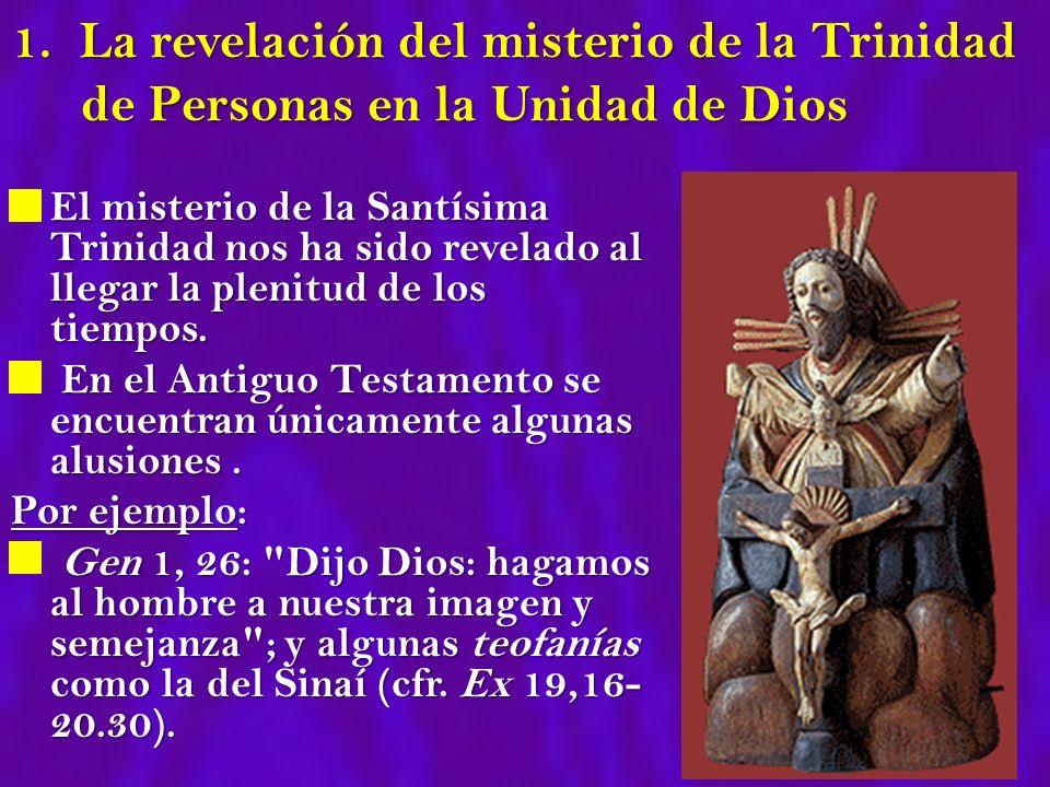 1. La revelación del misterio de la Trinidad de Personas en la Unidad de Dios