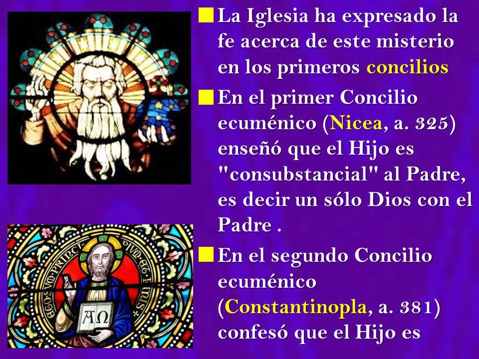 La Iglesia ha expresado la fe acerca de este misterio en los primeros concilios