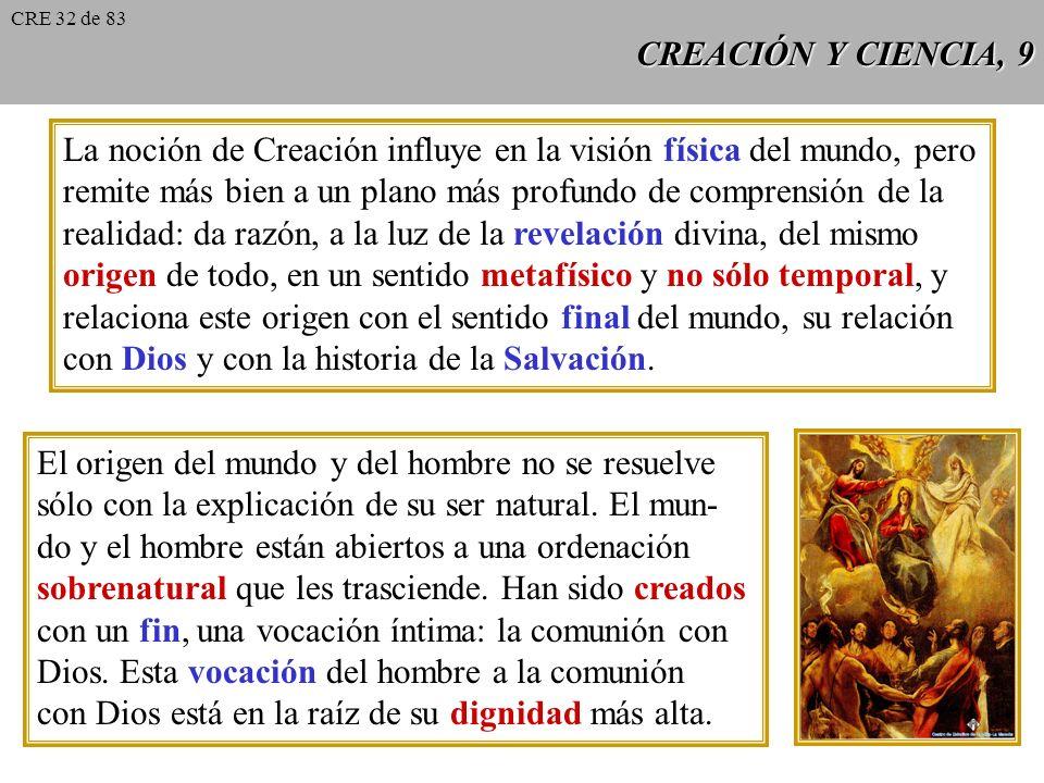La noción de Creación influye en la visión física del mundo, pero