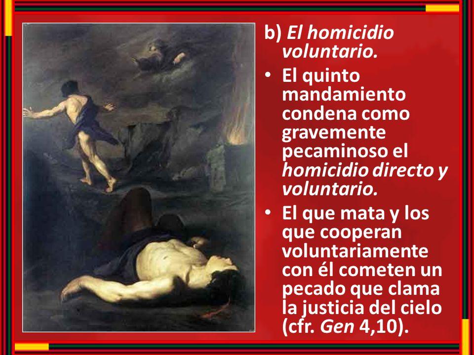 b) El homicidio voluntario.