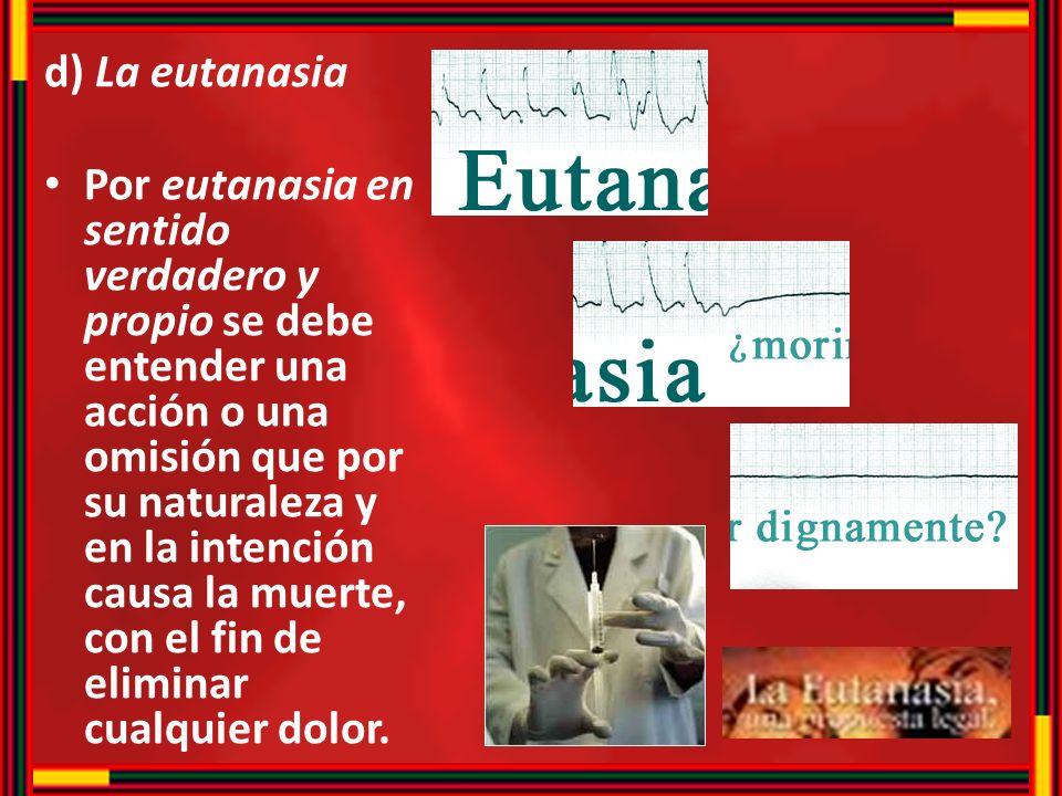 d) La eutanasia