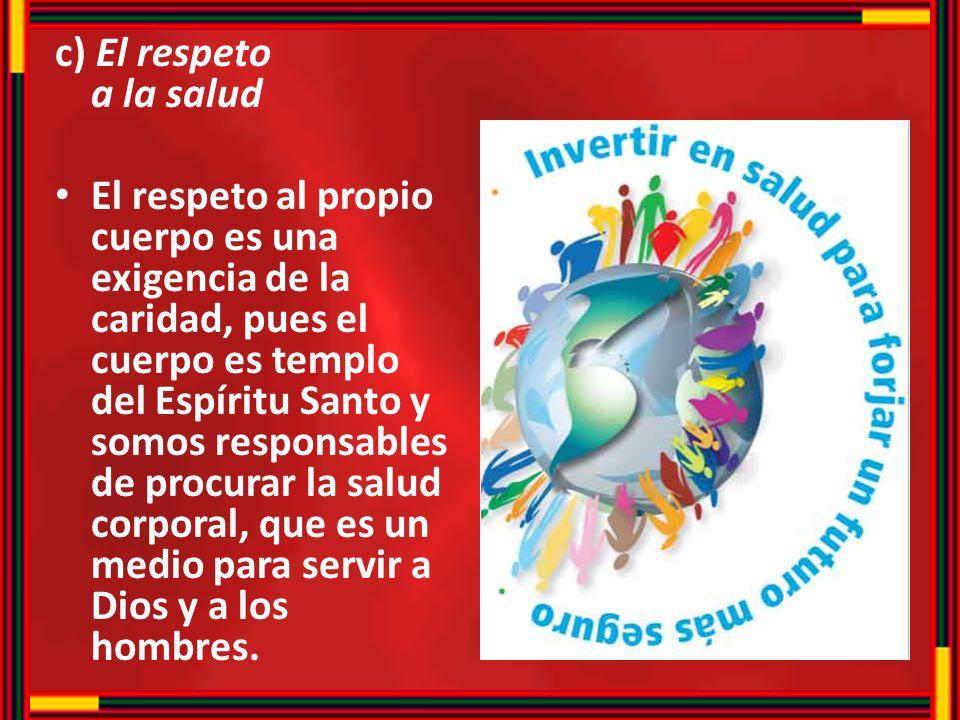 c) El respeto a la salud