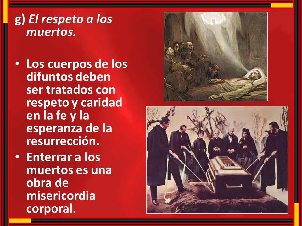 g) El respeto a los muertos.