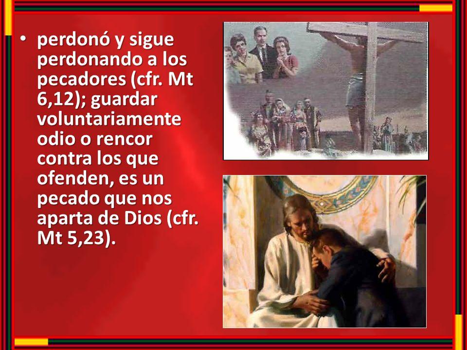 perdonó y sigue perdonando a los pecadores (cfr