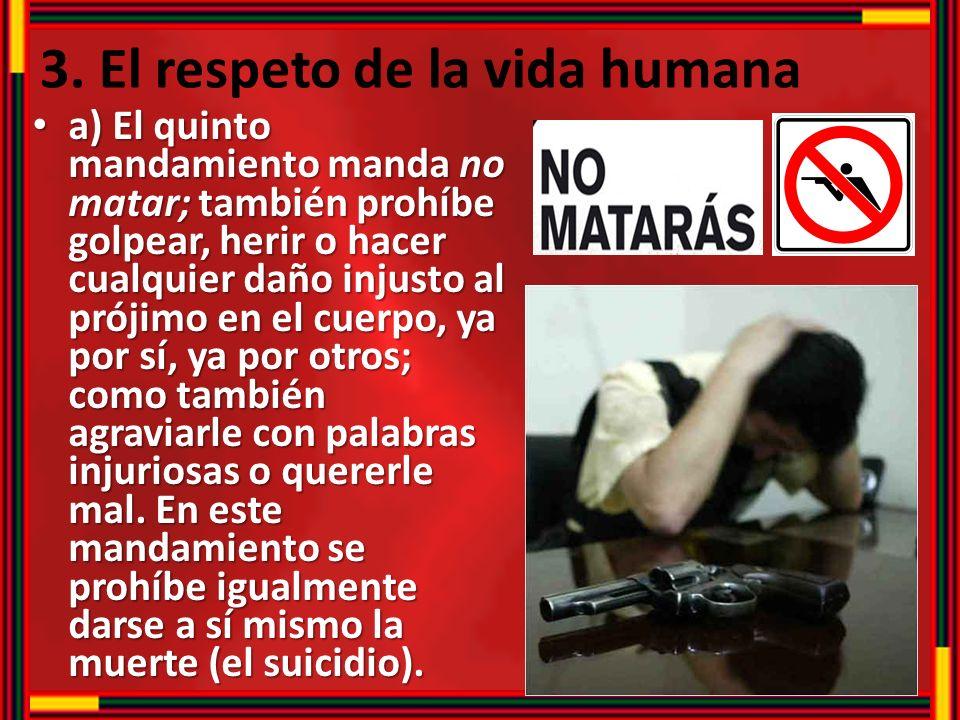 3. El respeto de la vida humana