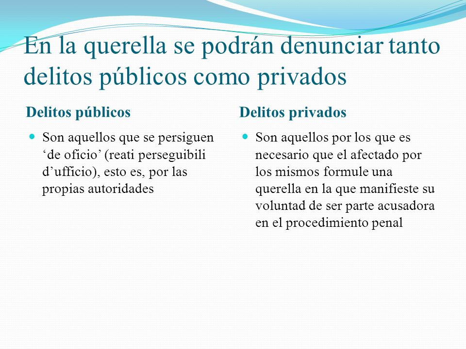 En la querella se podrán denunciar tanto delitos públicos como privados