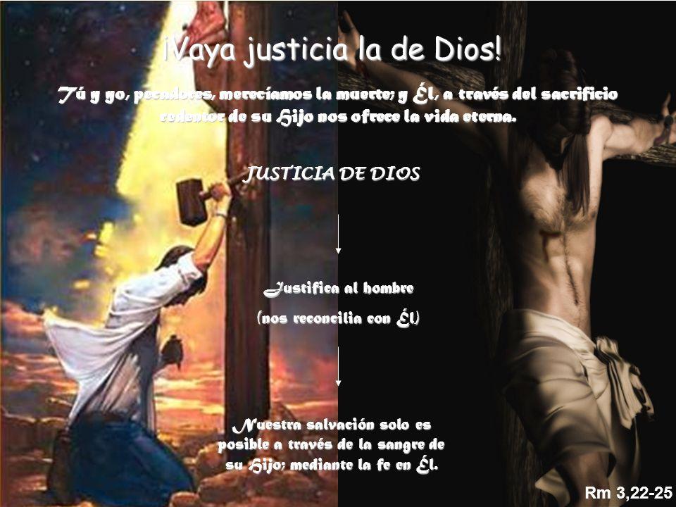 ¡Vaya justicia la de Dios!