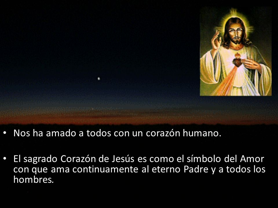 Nos ha amado a todos con un corazón humano.
