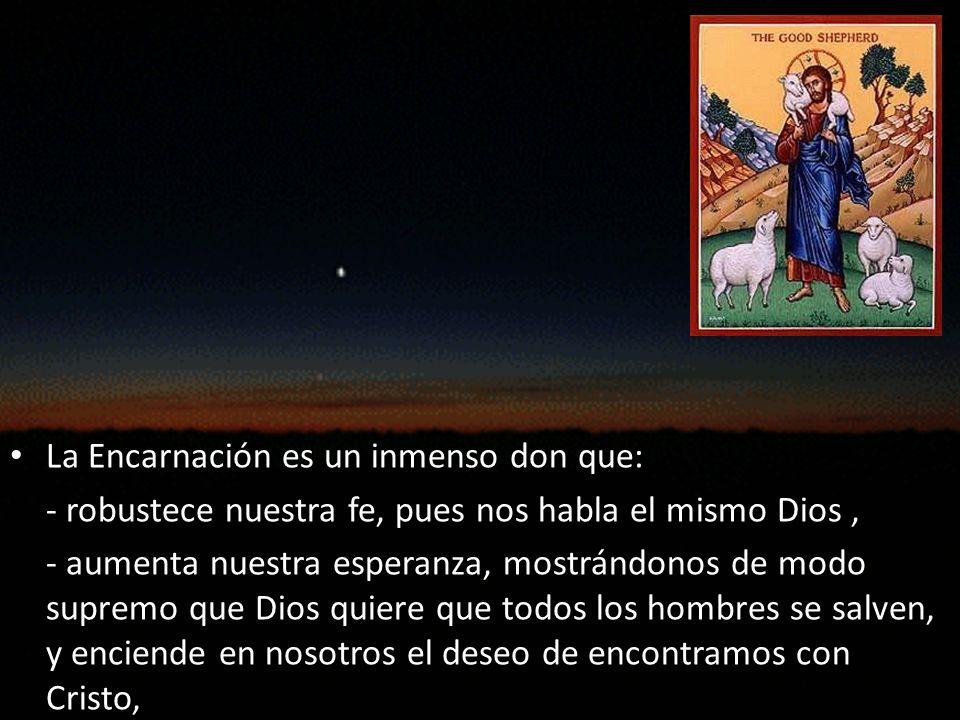 La Encarnación es un inmenso don que: