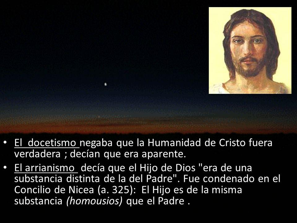 El docetismo negaba que la Humanidad de Cristo fuera verdadera ; decían que era aparente.